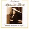 The Originals: Agustín Lara Sings His Songs (Remastered), Agustín Lara