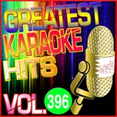 Greatest Karaoke Hits, Vol. 396 (Karaoke Version)