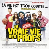"""La vie est trop courte... (Musique issue de la bande originale du film """"La vraie vie des profs"""") - Single"""