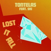 Lost It All (Original Mix) - Tontelas