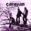 The Show of Our Lives - Caravan At the BBC, 1968-1975