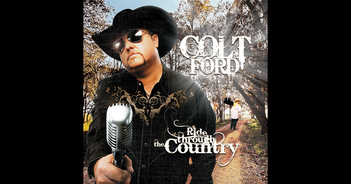 ride through the country by colt ford on itunes. Cars Review. Best American Auto & Cars Review