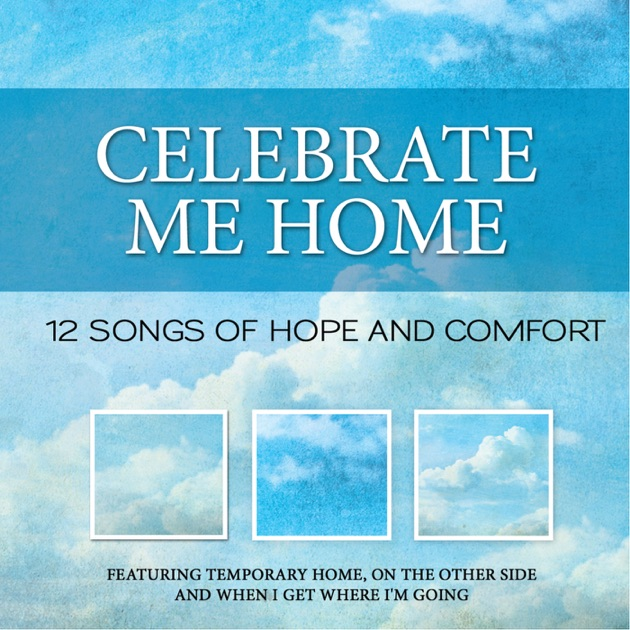 celebrate me home by nashville singers on apple music. Black Bedroom Furniture Sets. Home Design Ideas