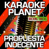 Propuesta Indecente (Karaoke Version) [Originally Performed By Romeo Santos]