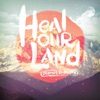 Heal Our Land, Planetshakers