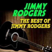 The Best of Jimmy Rodgers (Some of His Best Hits and Songs)