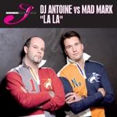 La La (Remixes) [DJ Antoine vs. Mad Mark]