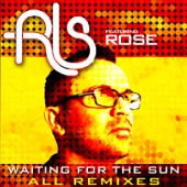 Waiting For the Sun (Remixes) [feat. Rose] - EP