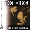 I Must Have That Man  - Teddy Wilson
