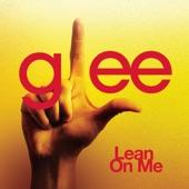 Lean On Me (Glee Cast Version) - Single