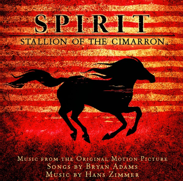 Spirit Stallion of the Cimarron Music from the Original Motion Picture Bryan Adams  Hans Zimmer CD cover