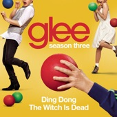 Ding Dong the Witch Is Dead (Glee Cast Version) - Single