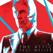 The Attic - Paul Weller