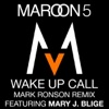 Wake Up Call (Mark Ronson Remix) [feat. Mary J. Blige] - Single, Maroon 5