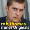 Imagem em Miniatura do Álbum: iTunes Originals: Rob Thomas