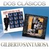Dos Clásicos: Gilberto Santa Rosa, Gilberto Santa Rosa