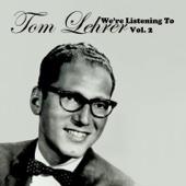 We're Listening to Tom Lehrer, Vol. 2 (Live)