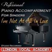 I'm Not At All In Love ('Pyjama Game' Piano Accompaniment) [Professional Karaoke Backing Track]