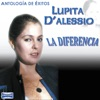 Antología de Éxitos: La Diferencia, Lupita D'Alessio