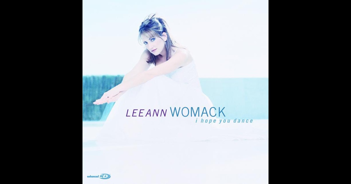 an analysis and impact of i hope you dance by lee ann womack