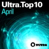 Ultra Top 10 April