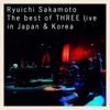 Ryuichi Sakamoto l The best of THREE live in Japan & Korea