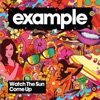 Watch the Sun Come Up - EP, Example