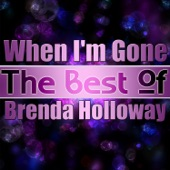 When I'm Gone - Brenda Holloway