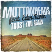 Trust You Again (Radio Edit) [feat. Eden Martin] - Single