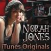 iTunes Originals: Norah Jones, Norah Jones