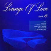 Lounge of Love, Vol.6 (The Pop Classics Chillout Songbook) - Various Artists