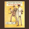 All the Young Dudes (Legacy Edition), Mott the Hoople