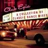Imagem em Miniatura do Álbum: Club Epic - A Collection of Classic Dance Mixes