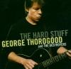 The Hard Stuff, George Thorogood