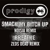 Smack My Bitch Up (Noisia Remix) / Breathe (Zeds Dead Remix) - Single