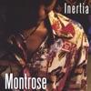 Inertia, Montrose