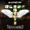 Truth of the World: Welcome to the Show (Bonus Version), Evermore