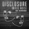 White Noise (feat. AlunaGeorge) - Single, Disclosure