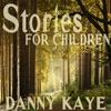 Stories for Children, Danny Kaye