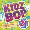 Kidz Bop 21 (Deluxe Edition)