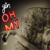 Oh My - Single, Gin Wigmore