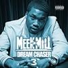 Dream Chaser 3, Meek Mill