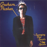 Squeezing Out Sparks + Live Sparks (Remastered) - Graham Parker