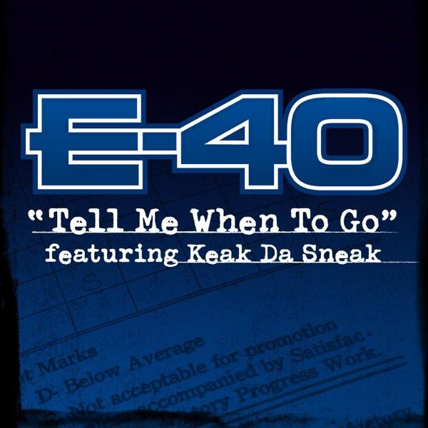 Tell Me When to Go (Featuring Keak Da Sneak)