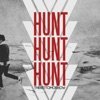 Hunt Hunt Hunt - Single, There for Tomorrow