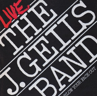 Live: Blow Your Face Out – The J. Geils Band