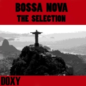 Bossa Nova: The Selection (Doxy Collection Remastered)