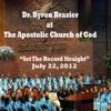 Set the Record Straight (July 22, 2012) (feat. Pastor Byron Braizier), Pastor Byron Braizier, Apostolic Church of God & The Santuary Choir