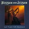 Saturday Night's Alright - Flotsam & Jetsam