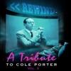 Rewind a Tribute To Cole Porter Vol.3, Cole Porter